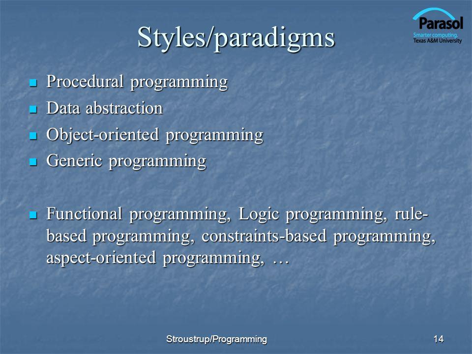 Styles/paradigms Procedural programming Procedural programming Data abstraction Data abstraction Object-oriented programming Object-oriented programmi