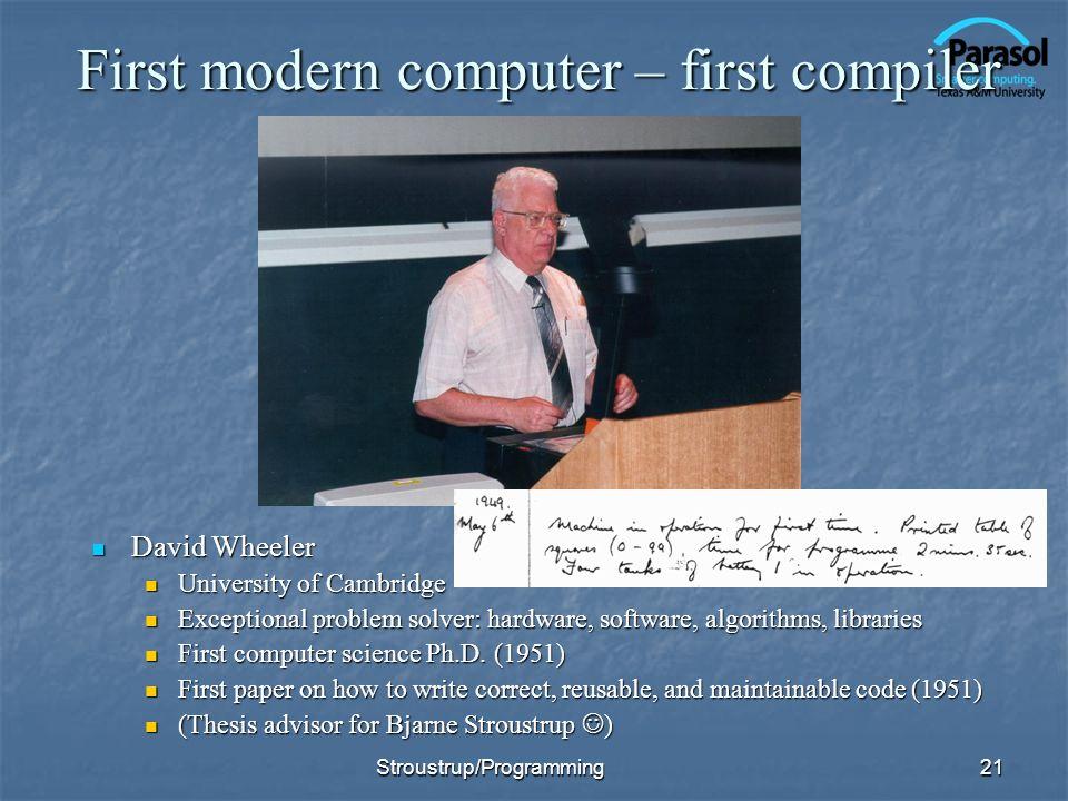 First modern computer – first compiler David Wheeler David Wheeler University of Cambridge Exceptional problem solver: hardware, software, algorithms,