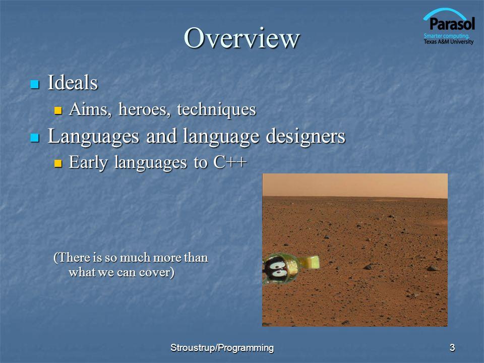 Overview Ideals Ideals Aims, heroes, techniques Aims, heroes, techniques Languages and language designers Languages and language designers Early langu