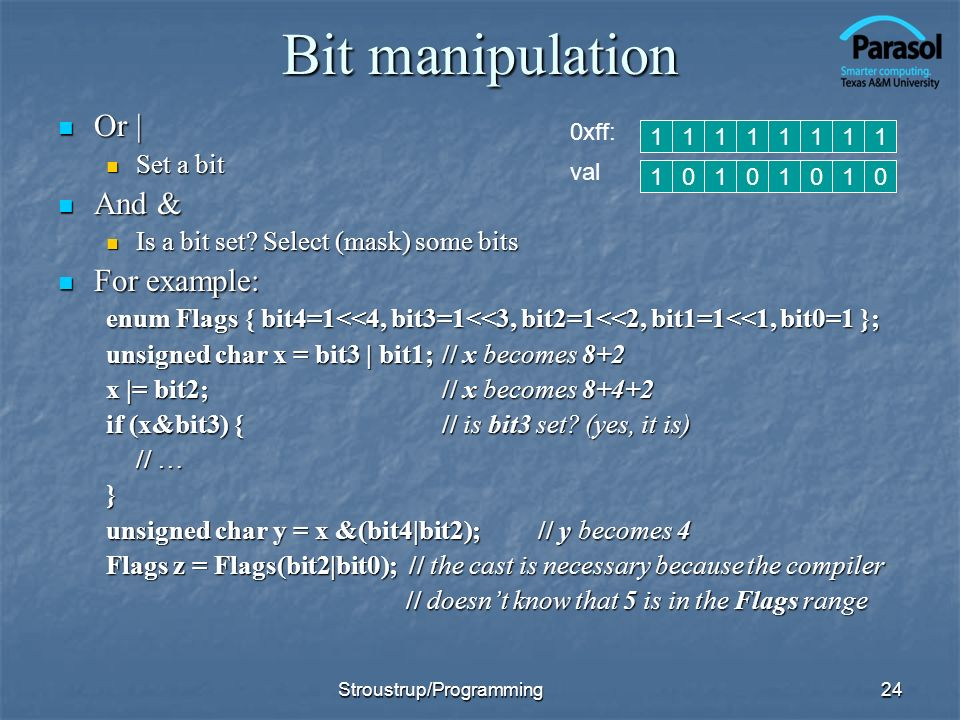 Bit manipulation Or | Or | Set a bit Set a bit And & And & Is a bit set.
