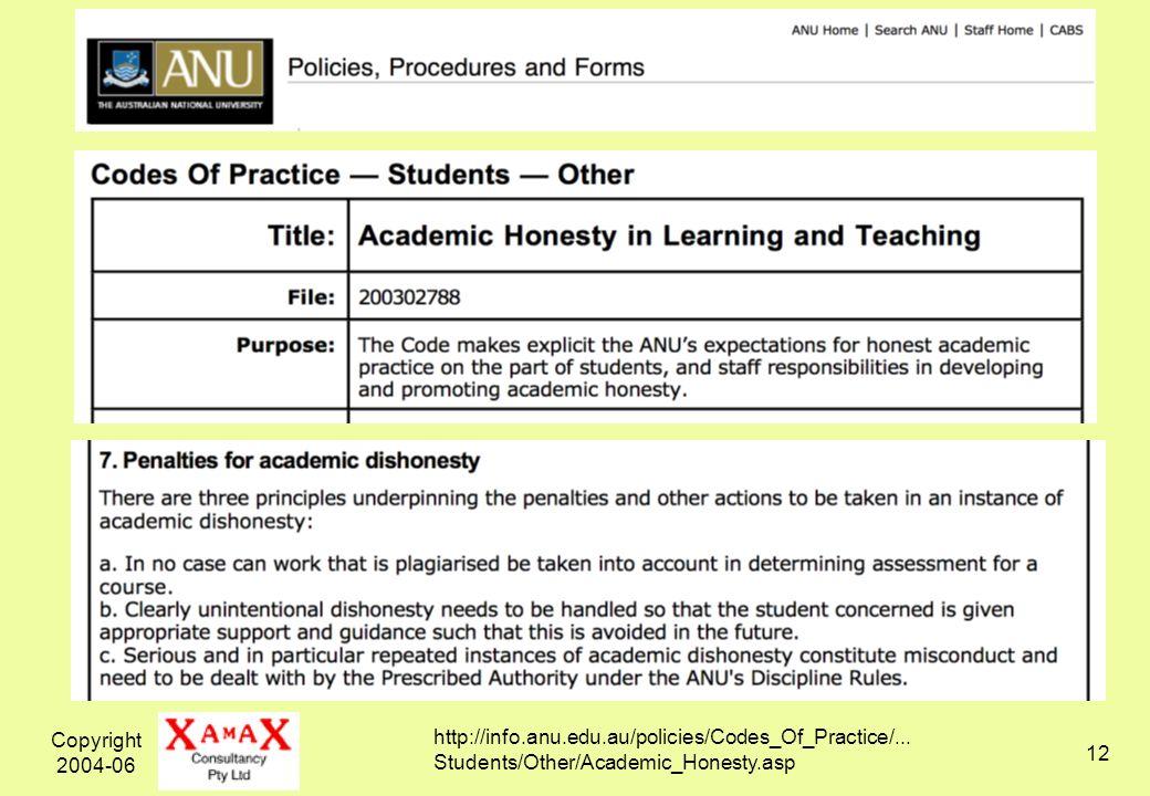 Copyright 2004-06 12 http://info.anu.edu.au/policies/Codes_Of_Practice/...