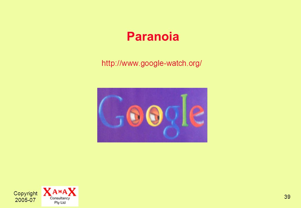 Copyright 2005-07 39 Paranoia http://www.google-watch.org/