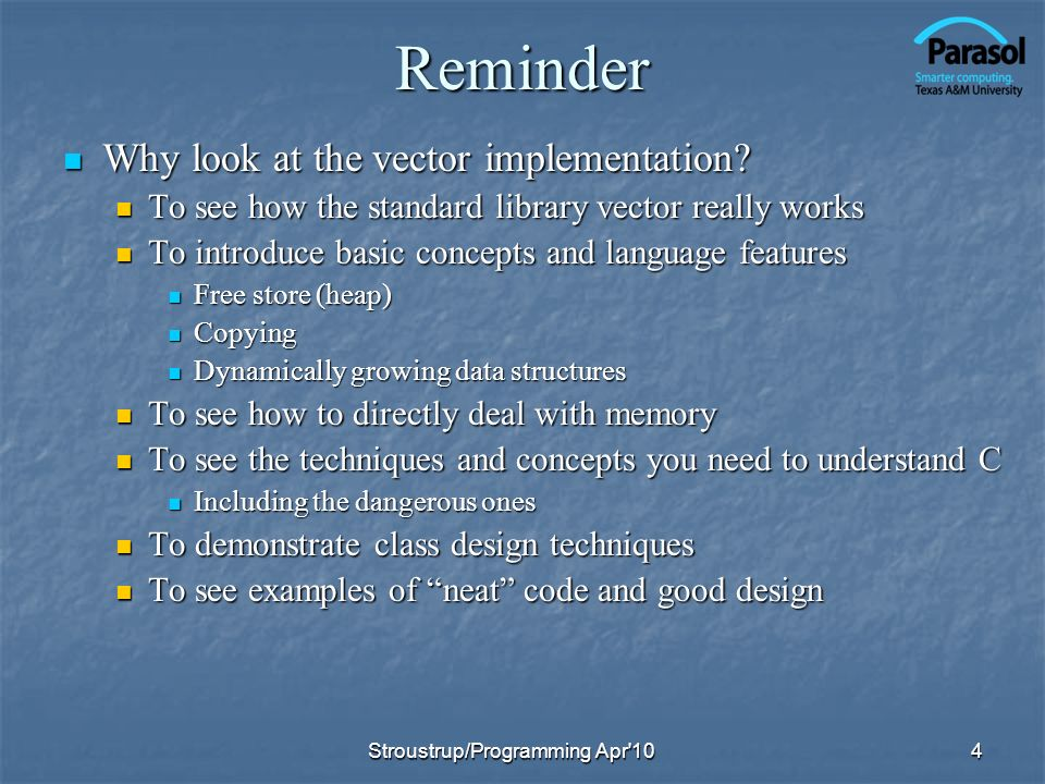 Reminder Why look at the vector implementation? Why look at the vector implementation? To see how the standard library vector really works To see how