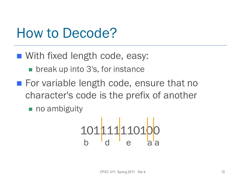 CPSC 411, Spring 2011: Set 412 How to Decode.