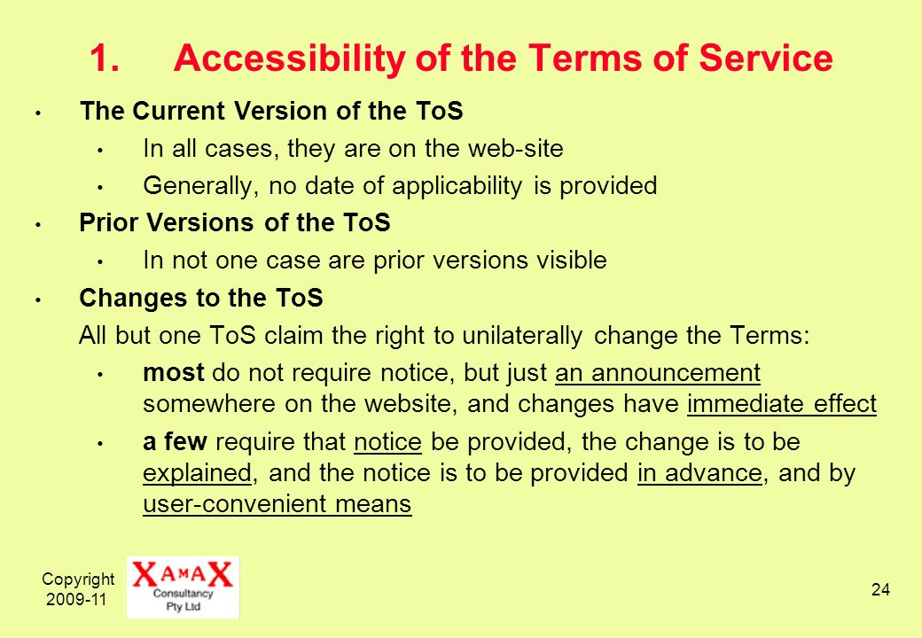 Copyright 2009-11 24 1.Accessibility of the Terms of Service The Current Version of the ToS In all cases, they are on the web-site Generally, no date