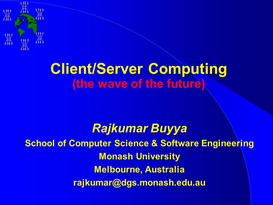 Agenda c Why client server ? c Models c Architecture c Tools c Applications c Conclusions