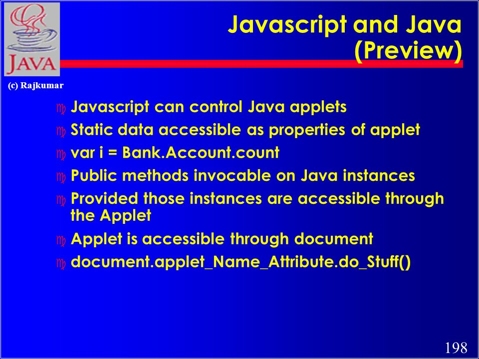197 (c) Rajkumar JDBC c Java API for Relational Databases c Being standardized by all major players