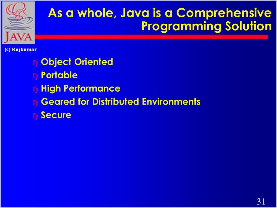 30 (c) Rajkumar On Closer Inspection, Java is...