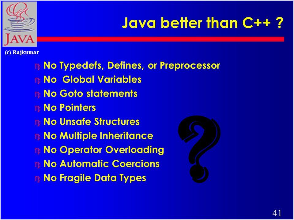 40 (c) Rajkumar Object Oriented Languages -a Comparison FeatureC++ Objective C AdaJava Encapsulation Yes Inheritance Yes NoYes Multiple Inherit.