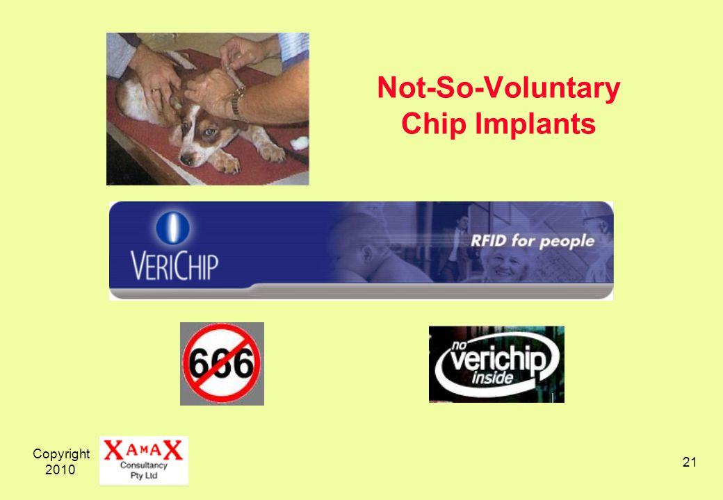Copyright 2010 21 Not-So-Voluntary Chip Implants