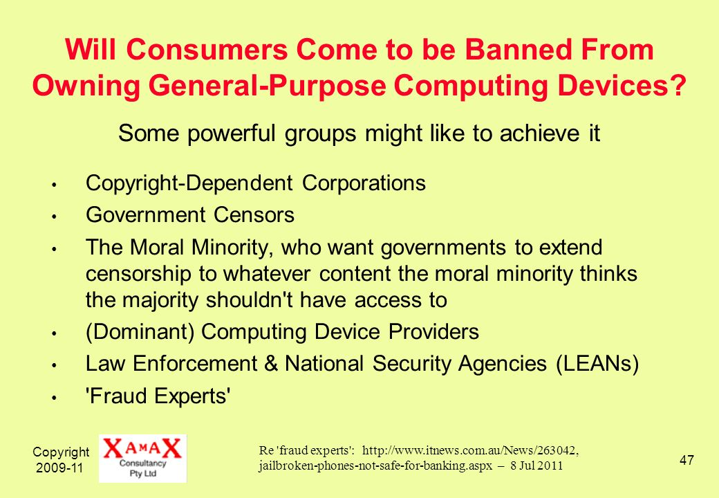 Copyright 2009-11 47 Will Consumers Come to be Banned From Owning General-Purpose Computing Devices.
