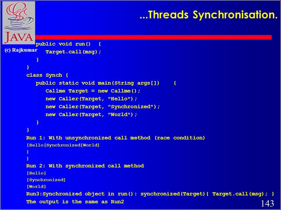 143 (c) Rajkumar...Threads Synchronisation.