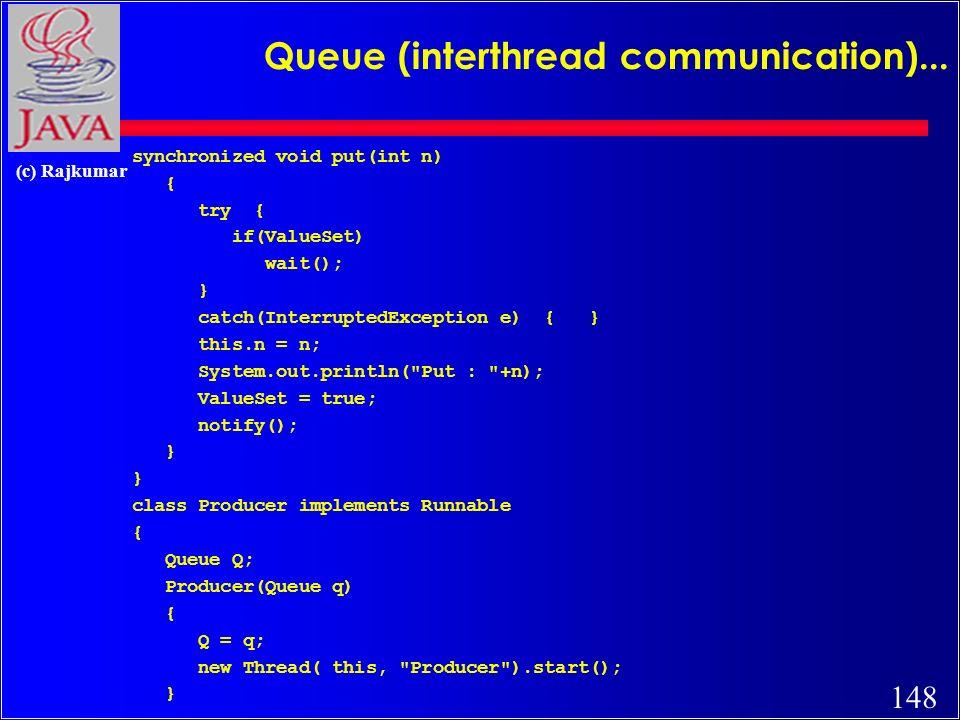 148 (c) Rajkumar Queue (interthread communication)...