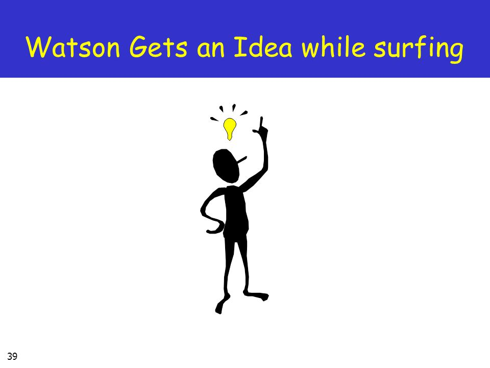 39 Watson Gets an Idea while surfing