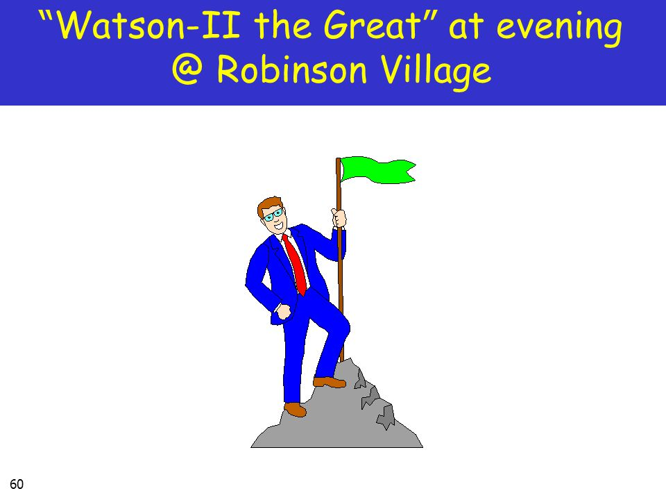 60 Watson-II the Great at evening @ Robinson Village