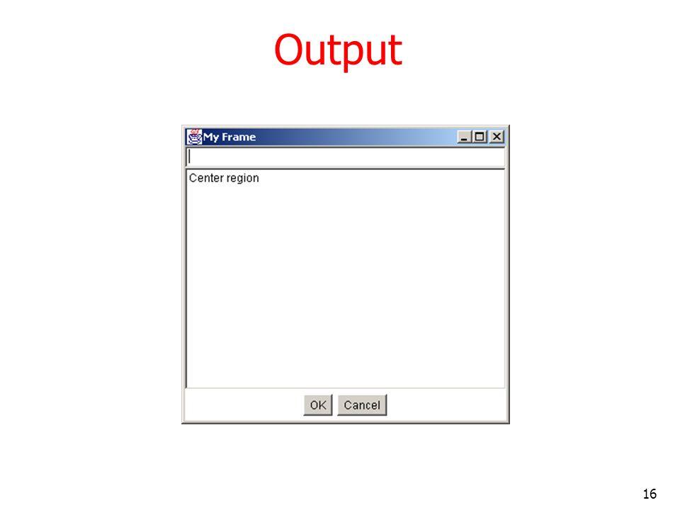 16 Output