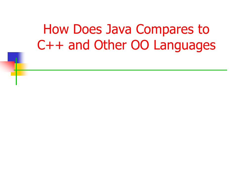 How Does Java Compares to C++ and Other OO Languages