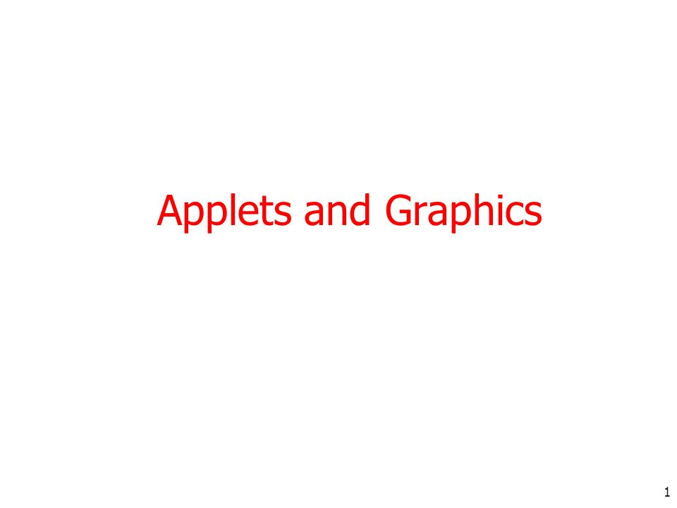 1 Applets and Graphics