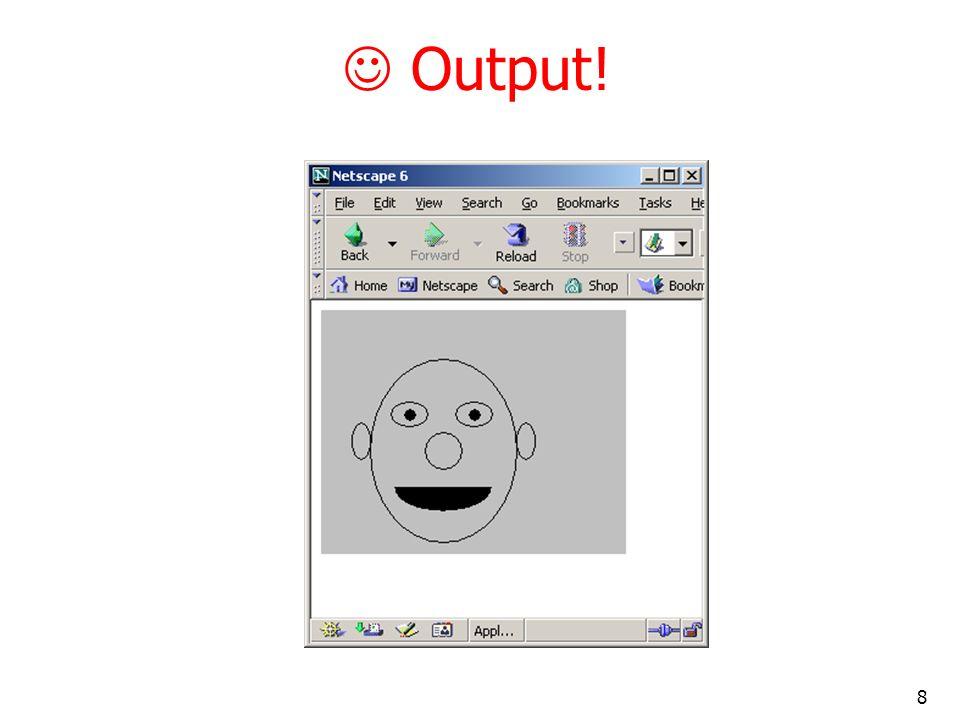 8 Output!