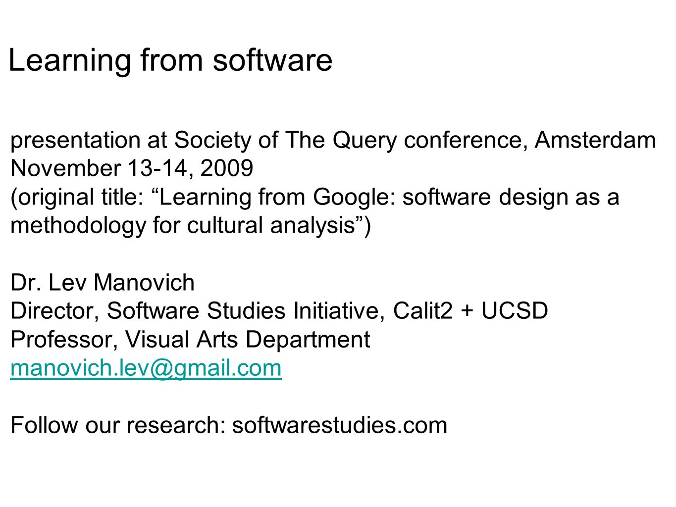 presentation at Society of The Query conference, Amsterdam November 13-14, 2009 (original title: Learning from Google: software design as a methodolog