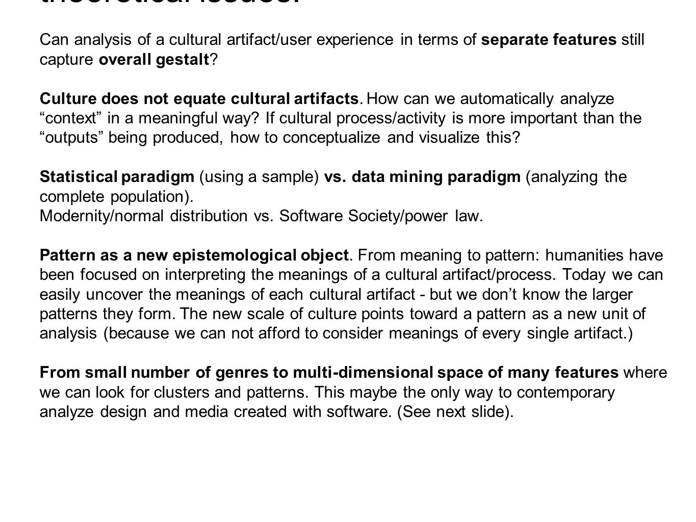 theoretical issues: Can analysis of a cultural artifact/user experience in terms of separate features still capture overall gestalt.