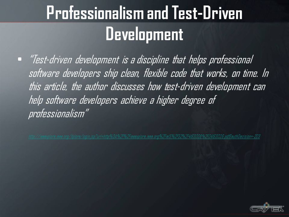 Professionalism and Test-Driven Development Test-driven development is a discipline that helps professional software developers ship clean, flexible c