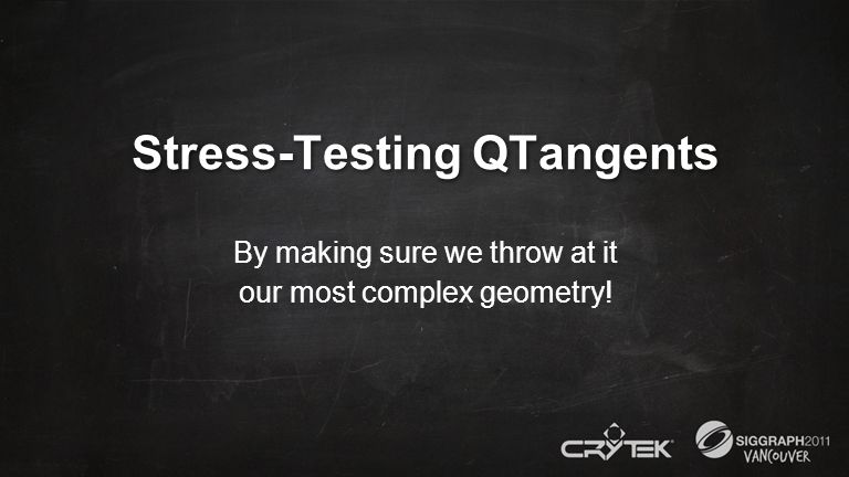 Stress-Testing QTangents By making sure we throw at it our most complex geometry!