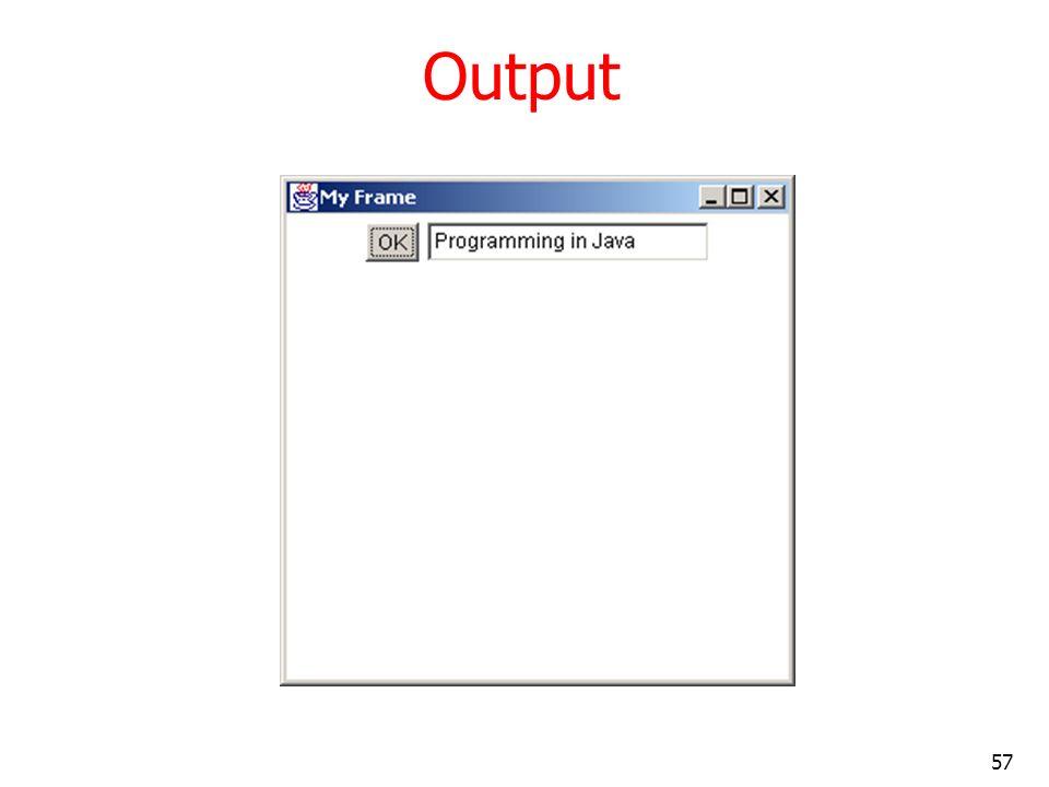 57 output Output