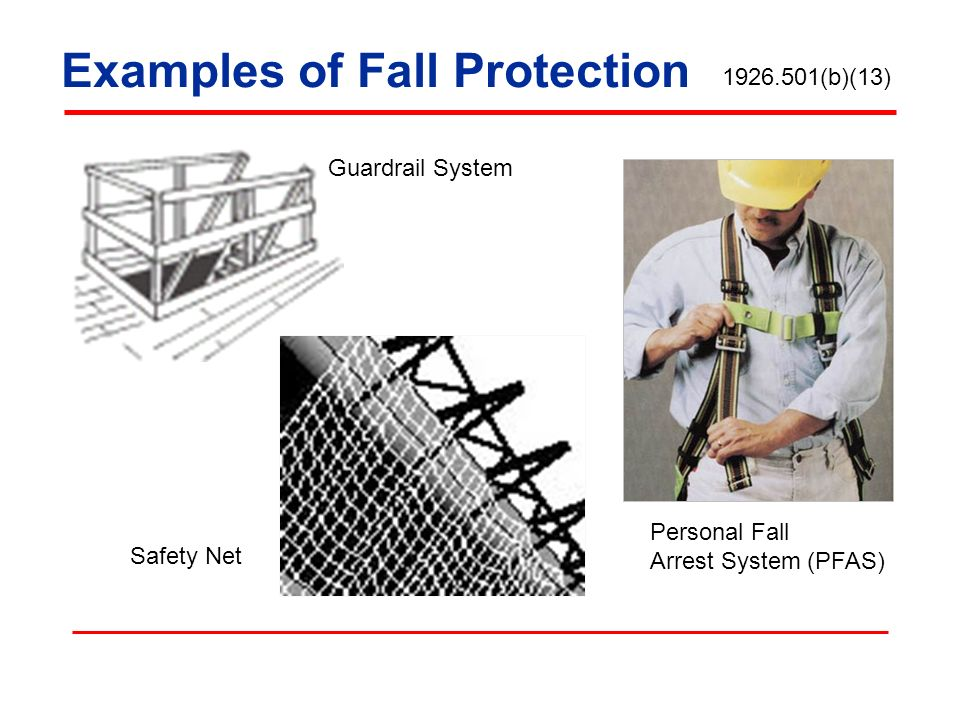 Examples of Fall Protection Guardrail System Safety Net Personal Fall Arrest System (PFAS) 1926.501(b)(13)