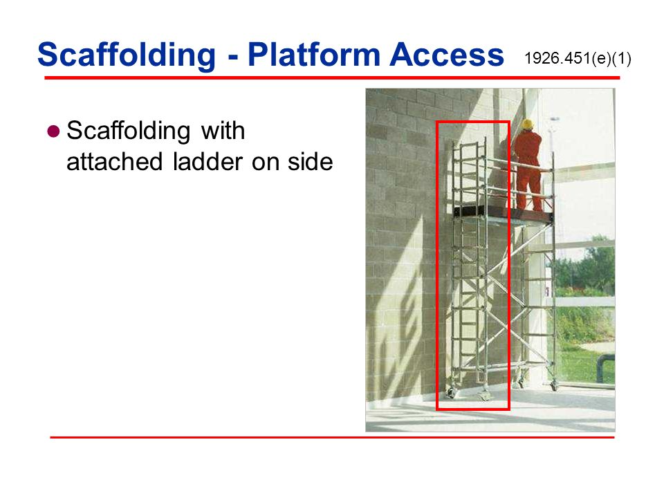 Scaffolding with attached ladder on side 1926.451(e)(1) Scaffolding - Platform Access