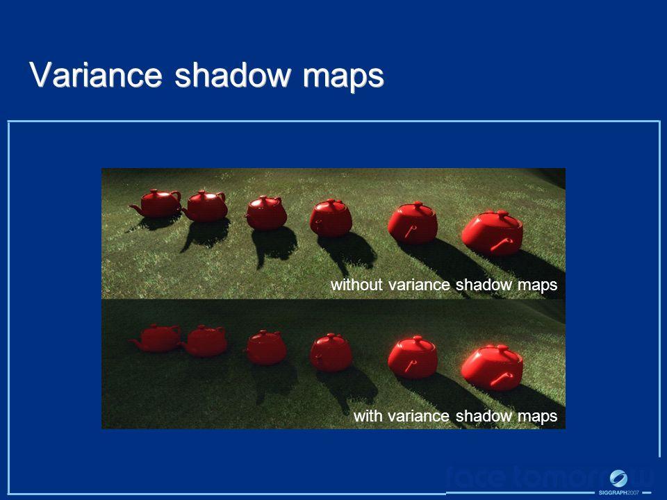 Variance shadow maps with variance shadow maps without variance shadow maps