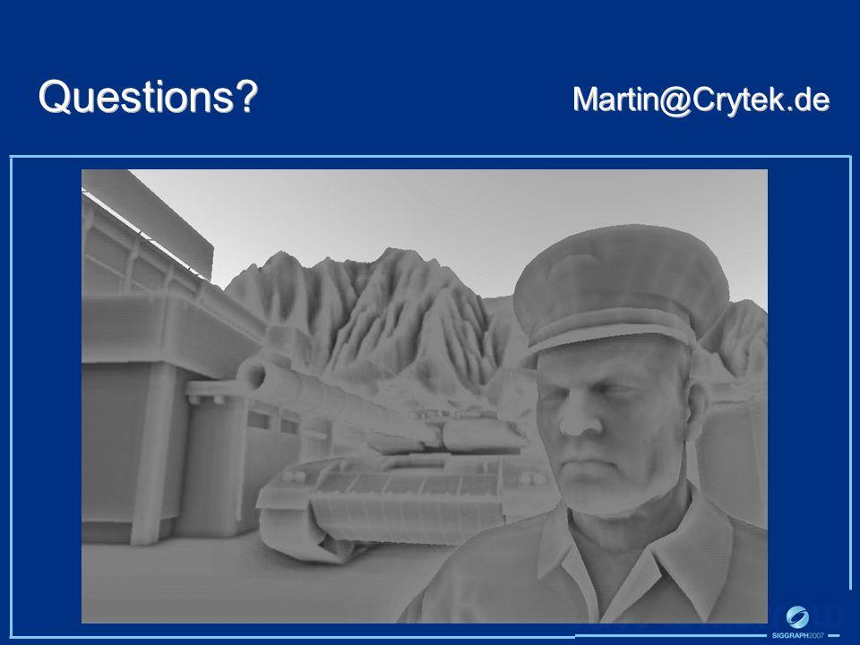 Questions? Martin@Crytek.de
