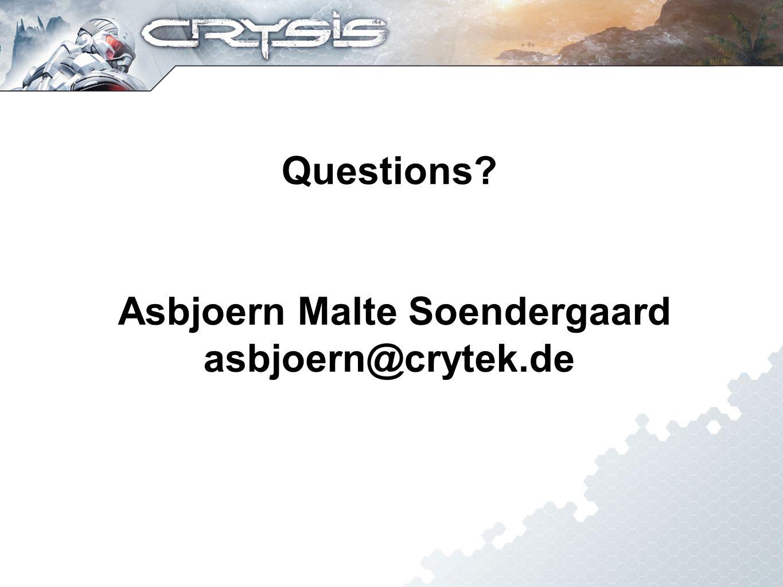 Questions Asbjoern Malte Soendergaard asbjoern@crytek.de
