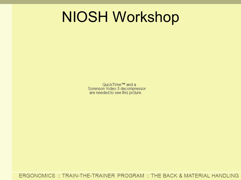 ERGONOMICS :: TRAIN-THE-TRAINER PROGRAM :: THE BACK & MATERIAL HANDLING NIOSH Workshop