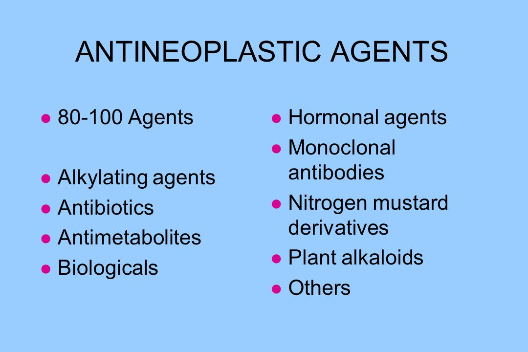 ANTINEOPLASTIC AGENTS l 80-100 Agents l Alkylating agents l Antibiotics l Antimetabolites l Biologicals l Hormonal agents l Monoclonal antibodies l Ni