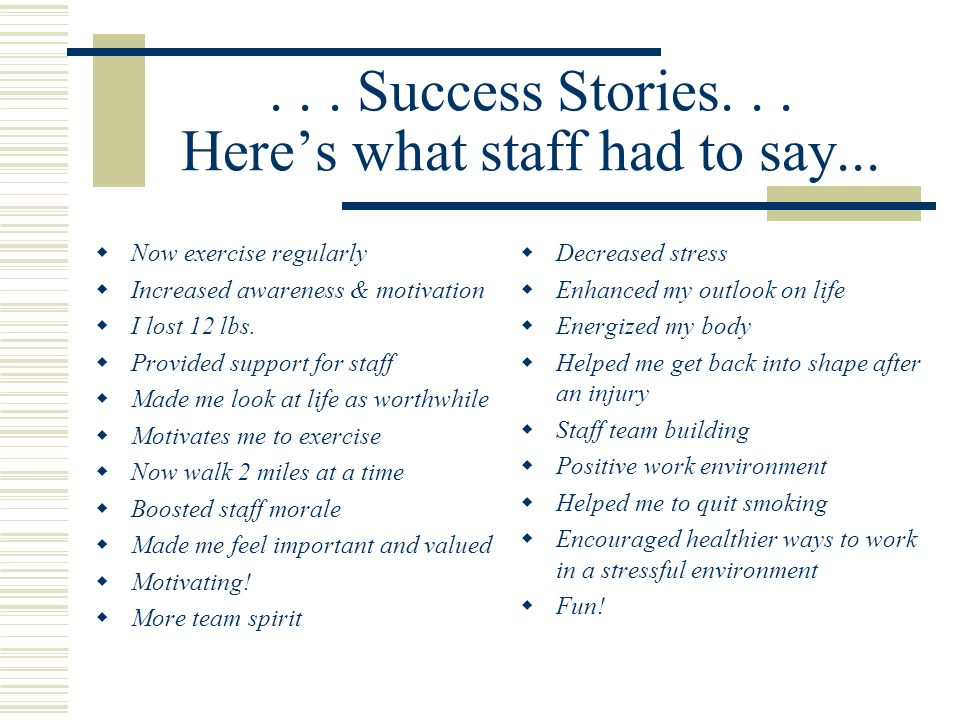 ... Success Stories... Heres what staff had to say...