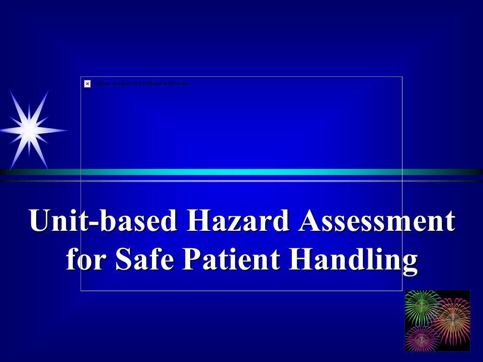 1 Unit-based Hazard Assessment for Safe Patient Handling