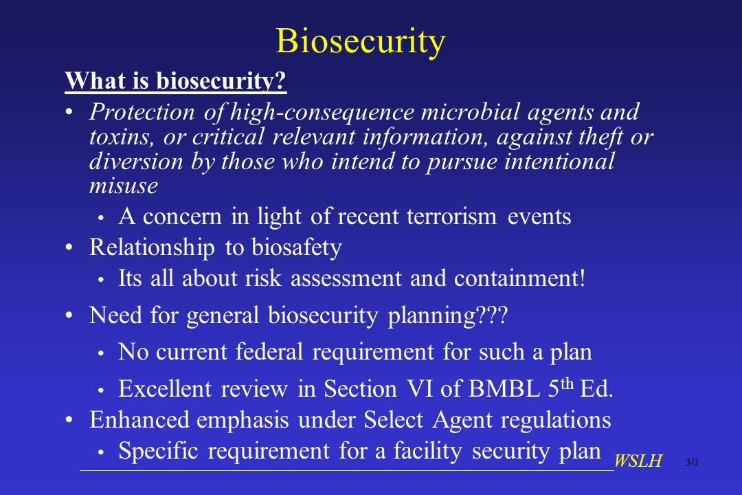 __________________________________________________________WSLH 30 Biosecurity What is biosecurity? Protection of high-consequence microbial agents and