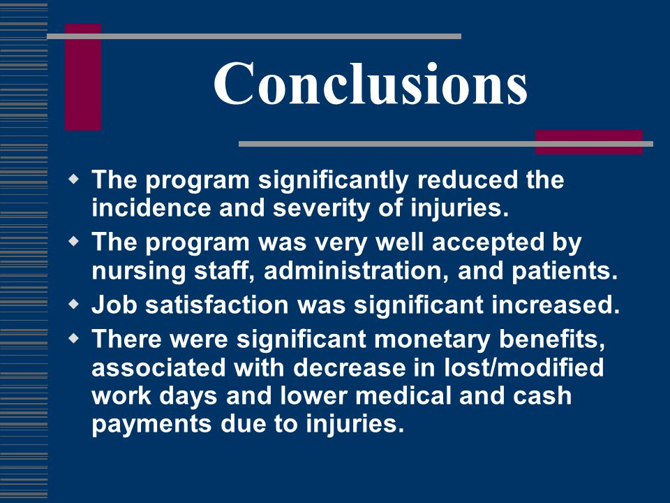 Conclusions The program significantly reduced the incidence and severity of injuries. The program was very well accepted by nursing staff, administrat