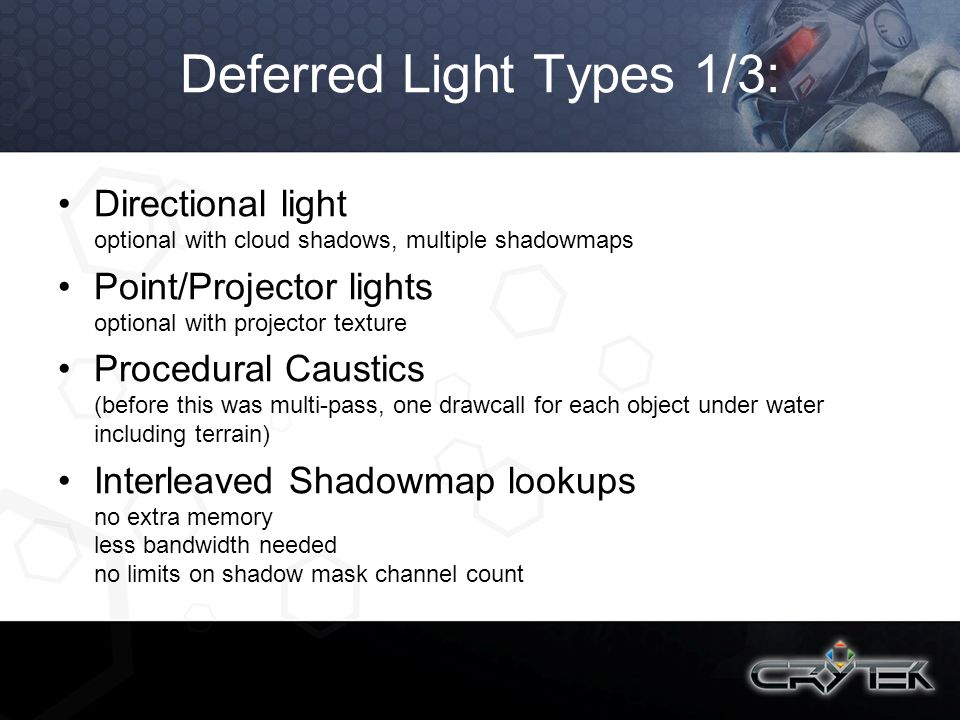Deferred Light Types 1/3: Directional light optional with cloud shadows, multiple shadowmaps Point/Projector lights optional with projector texture Pr