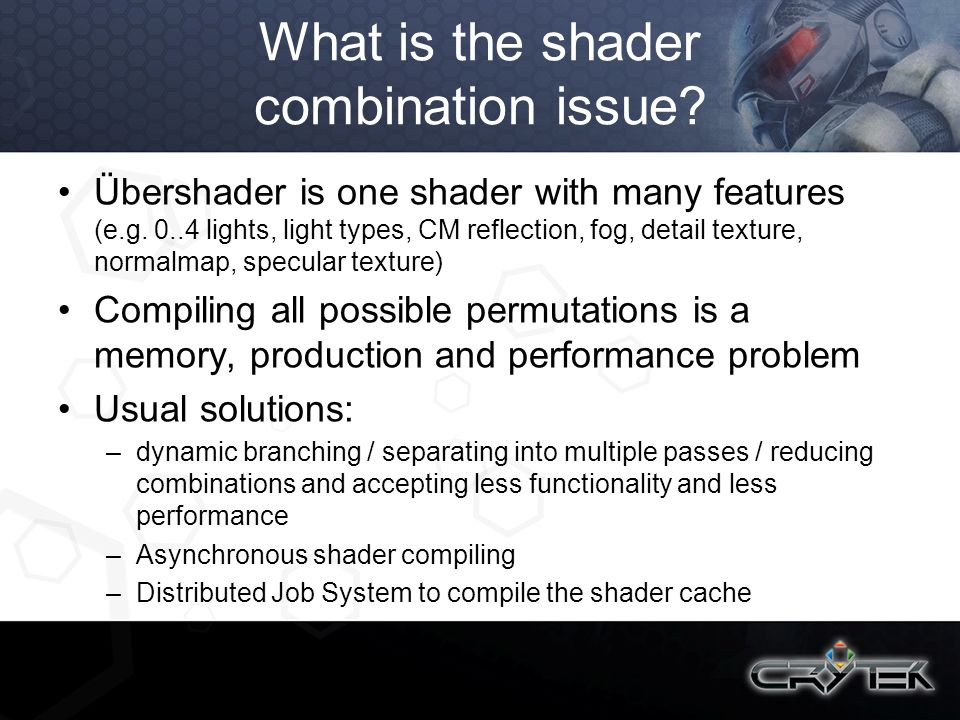 What is the shader combination issue? Übershader is one shader with many features (e.g. 0..4 lights, light types, CM reflection, fog, detail texture,