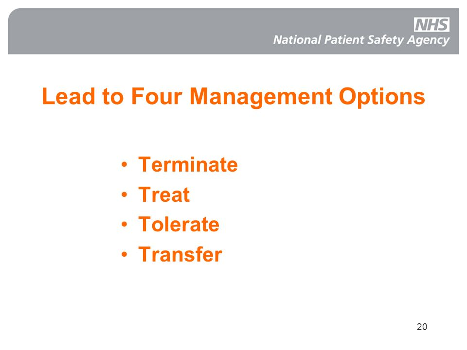 20 Lead to Four Management Options Terminate Treat Tolerate Transfer