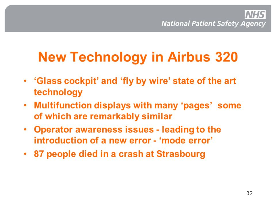 32 New Technology in Airbus 320 Glass cockpit and fly by wire state of the art technology Multifunction displays with many pages some of which are rem
