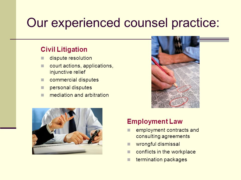 Our experienced counsel practice: Civil Litigation dispute resolution court actions, applications, injunctive relief commercial disputes personal disp
