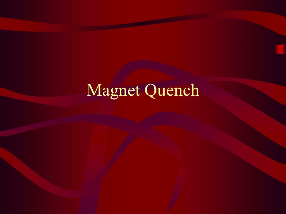 Magnet Quench