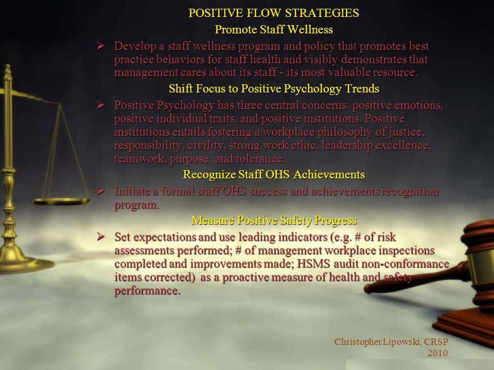 Christopher Lipowski, CRSP 2010 POSITIVE FLOW STRATEGIES Promote Staff Wellness Develop a staff wellness program and policy that promotes best practic