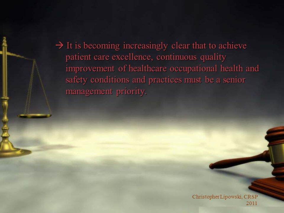 Christopher Lipowski, CRSP 2011 It is becoming increasingly clear that to achieve patient care excellence, continuous quality improvement of healthcar