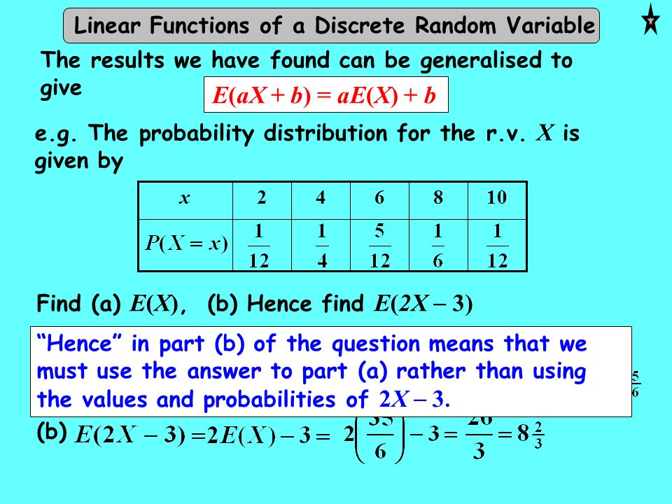 The results we have found can be generalised to give e.g. The probability distribution for the r.v. X is given by 108642x Find (a) E(X), (b) Hence fin