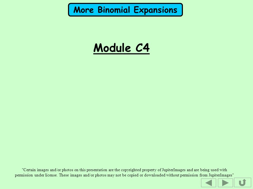 More Binomial Expansions Module C4