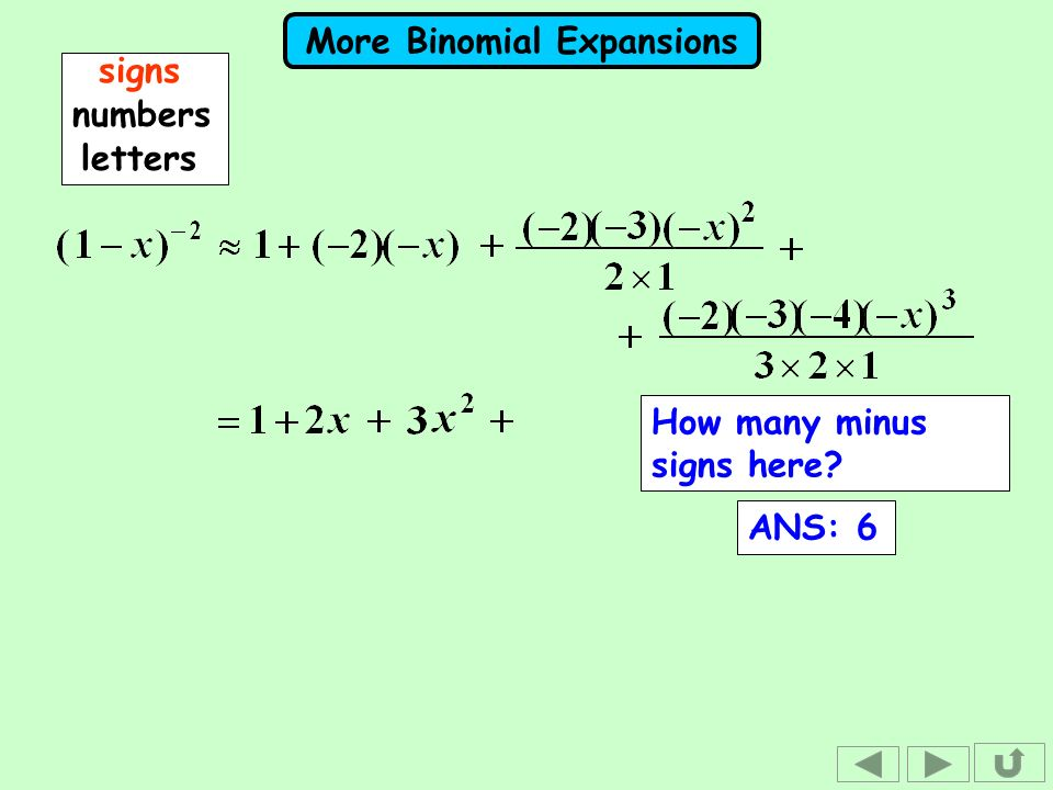 More Binomial Expansions signsnumbers letters How many minus signs here? ANS: 6